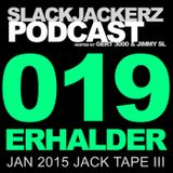 SlackJackerz #019 | Jan 2015 Jack Tape III