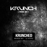 Krunch [ Promo Mix ] - Krunched - 2 Hype