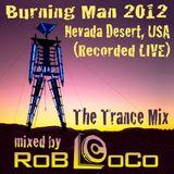 Rob LoCo LIVE @ Burning Man 2012 (Trance Mix)