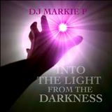 DJ MARKIE P with INTO THE LIGHT FROM THE DARKNESS