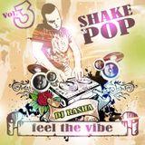 SHAKE & POP by DJ RASHA vol.3
