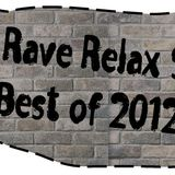 The Rave Relax Show - The Best of 2012 Special