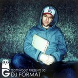 Gottwood Presents 001 - Dj Format