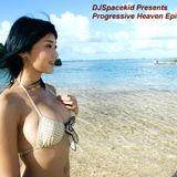 DJSpacekid Presents Progressive Heaven Episode 9
