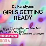Girls Getting Ready - Vol 3 - Broadcast 13 - Ibiza Closing Parties Mini Mix