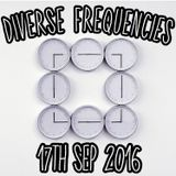 Diverse Frequencies 17th Sep 2016