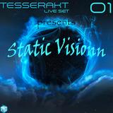 Tesserakt Live Sets 01 pres. Static Visionn