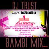 DJ TRUST CLUB@Bambi MiX