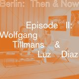 Sonos x Crack Magazine Podcast Series Berlin: Then & Now - Episode II - Luz Diaz & Wolfgang Tillmans