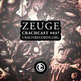 CRACHCAST #037 feat. ZEUGE