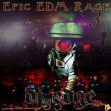 Epic EDM Rage 3