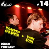 DiKSO Podcast 14 - Roberto Calzetta & Twin Soul