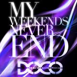 My Weekends Never End Episode 010 - Go Big