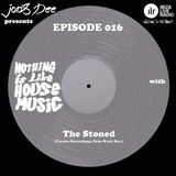 Nothing Is Like House Music #016 with The Stoned [Paraiso Recordings, DOIN WORK Rec.]