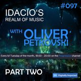 Idacio's Realm Of Music*097* (Apr 2017) w/Oliver Petkovski on Digitally Imported Progressive Channel