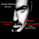 GEORGE MICHAEL and WHAM! For the FEET - MIXED by Mario Lanotte
