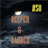 DEEPER & DARKER #50