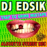 Trap to Grime mixtape - Dj Edsik