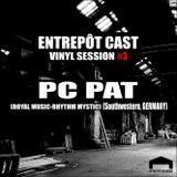 Entrepôt Cast - Vinyl Session #3 - PC Pat