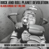 Rock & Roll Planet Devolution - Vol. 9 - Klaus Kinski set on fire