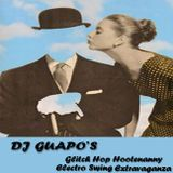 Glitch Hop Hootenanny Electro Swing Extravaganza!
