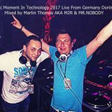 Magic Moment In Technology 2017 Live From Dortmund Mixed by M2R & Mr. Nobody