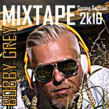 Bobby Grey - Spring Session 2K16 Mixtape