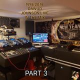 NYE 2018 PART 3 DAWUD JOHNSON LIVE IN THE MIX