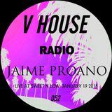 V HOUSE Radio 052 | Jaime Proano