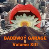 Badbwoy Garage - Volume XIII