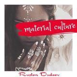 Ruslan Dudaev - Material Culture