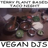 Plant based taco night w/ vegan dj's