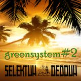 Dedduh Selektuh - Greensystem vol.2