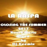 LA RASPA - CLOSING THE SUMMER 2017 (Mixed by Dj Keemix)