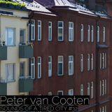 Sounds Of A Tired City #32: Peter van Cooten