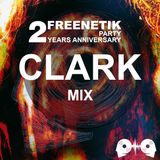 FREENETIK PARTY 2 YEARS ANNIVERSARY - CLARK - MIX