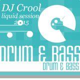 Crool - liquid session vol. 1 2015