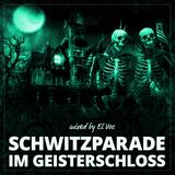 SWEAT-PARADE IN THE CASTLE OF GHOSTS | SCHWITZPARADE IM GEISTERSCHLOSS
