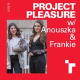 Project Pleasure with Frankie Wells and Anouszka Tate - 12 March 2018