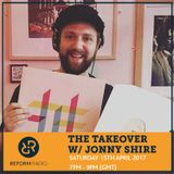 The Takeover w/ Jonny Shire 15th April 2017