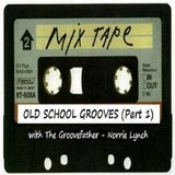 OLD SCHOOL GROOVES IN THE MIX WITH THE GROOVEFATHER (PART 1)