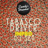 Tabasco Driver - Dj set @ Funky Mama