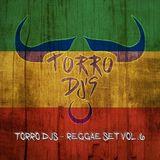 Torro Djs - Reggae Set Vol.6