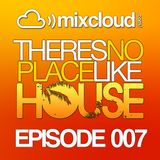There's No Place Like House [Episode 007]