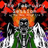 The February Session w/The New Drop Era