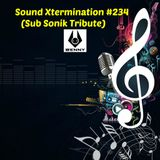 Benny - Sound Xtermination #234 (Sub Sonik Tribute)