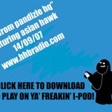 """LIVE FROM PANDIZLE HQ"" RADIO SHOW (HHB RADIO) SEPT'07  FEAT. ASIAN HAWK (THE DISABLISTS)"