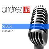 Andrez LIVE! S10E31 On 05.05.2017