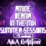 Amine Bernia In The Mix Summer Sessions A&A Edition !! Ep9