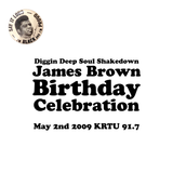 Diggin Deep Soul Shakedown May 2nd, 2009: James Brown Birthday Special